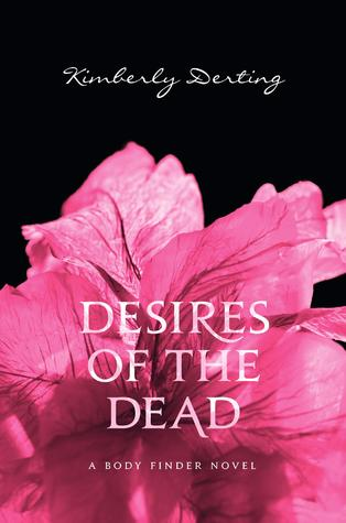 Desires of the Dead (The Body Finder, #2) - Kimberly Derting