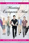 The Single Girl's Guide to Meeting European Men