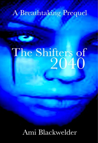 The Shifters of 2040 (The Hunted of 2060, #3) by Ami Blackwelder