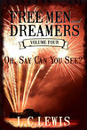 Oh Say Can You See (Free Men and Dreamers #4)