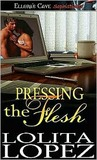 Pressing the Flesh