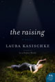 The Raising: A Novel (P.S.) by Laura Kasischke