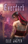 Everdark  (The Dark Ink Chronicles, #2)