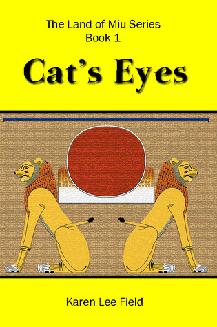 Cat's Eyes (Land of Miu, #1) by Karen Lee Field