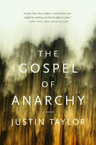 The Gospel of Anarchy: A Novel (Paperback) by Justin Taylor