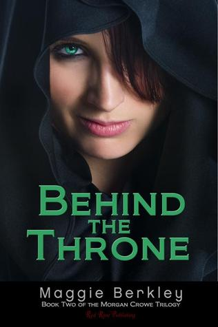 Behind the Throne (Book Two of the Morgan Crowe trilogy)