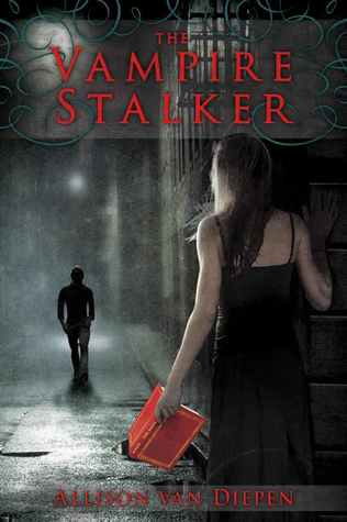 Early Review: The Vampire Stalker by Allison van Diepen