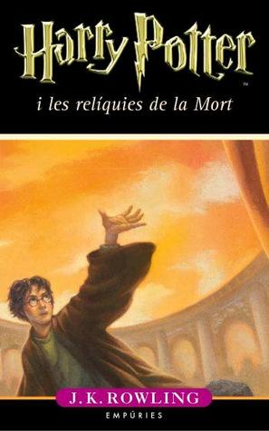 Harry Potter i les relíquies de la Mort (Harry Potter, #7)