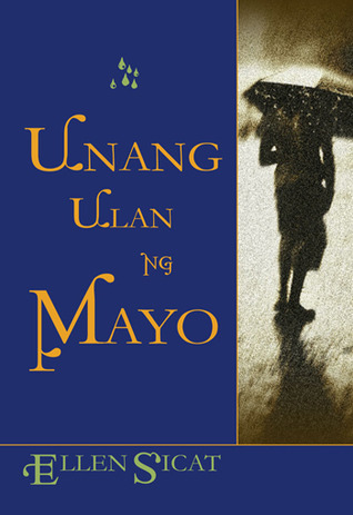 Unang Ulan ng Mayo by Ellen L. Sicat - Reviews, Discussion.