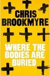 Where the Bodies Are Buried. Chris Brookmyre