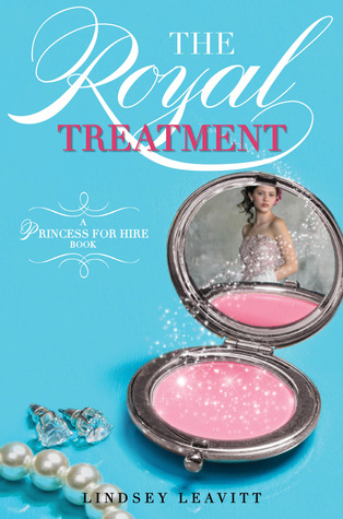 The Royal Treatment (Princess for Hire, #2)