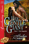 Her Gentle Giant, Part 1: No Regrets (Divine Creek Ranch, #2)