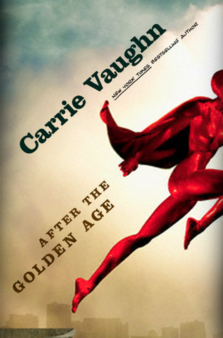 Early Review: After the Golden Age by Carrie Vaughn