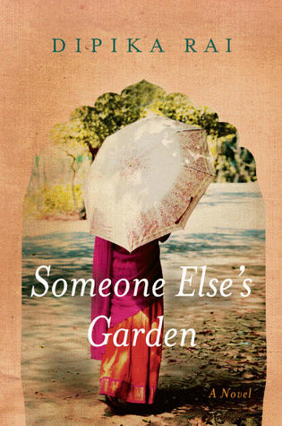 Someone Else's Garden: A Novel (Paperback) by Dipika Rai