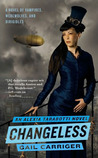Changeless (The Parasol Protectorate, #2)