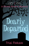 Dearly Departed: A Secret Sisters Mystery
