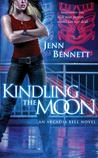 Kindling the Moon (Arcadia Bell #1)