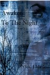 Awaken To The Night