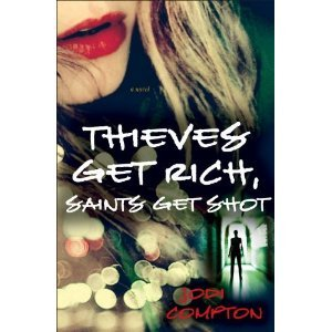 Thieves Get Rich, Saints Get Shot