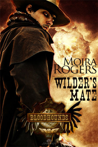 Wilder's Mate by Moira Rogers (Bloodhounds #1)