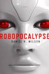 Robopocalypse: A Novel  (eBook)