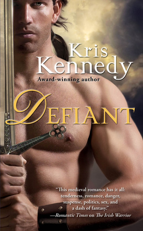 For Romance Readers: Defiant by Kris Kennedy + Giveaway