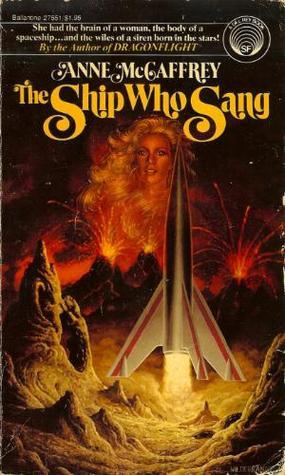 The Ship Who Sang (Brainship, #1)