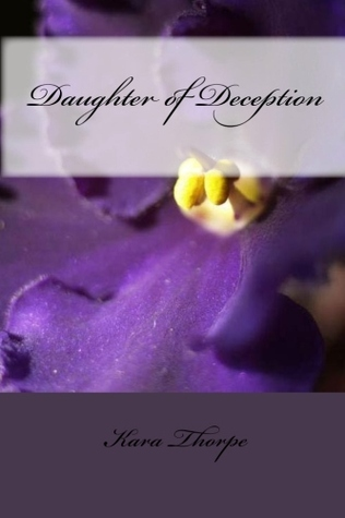 Daughter of Deception (Family Lies Book 1) by Kara Thorpe