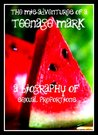 The Mis-adventures of a Teenage Mark