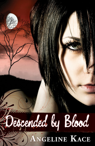 Descended by Blood (Vampire Born Trilogy, #1)