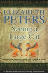 Seeing a Large Cat (An Amelia Peabody Mystery, #9)