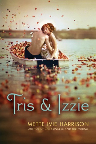 Tris &amp; Izzie