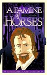 A Famine of Horses:  A Sir Robert Carey Mystery (Sir Robert Carey, #1)
