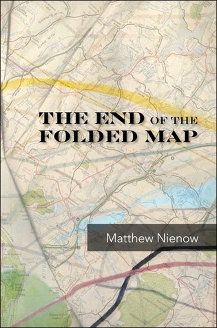The End of the Folded Map by Matthew Nienow