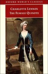 The Female Quixote: Or the Adventures of Arabella