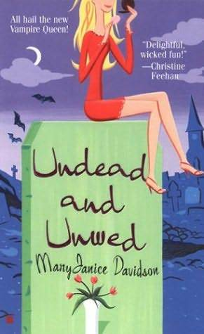 Undead and Unwed by MaryJanice Davidson (Undead #1)