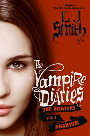 Phantom (The Vampire Diaries: Hunters, # 1)