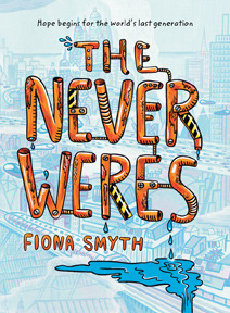 The Never Weres (Paperback) by Fiona Smyth