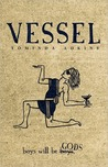 Vessel (Book I: the Advent)