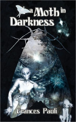 A Moth in Darkness (Paperback) by Frances Pauli