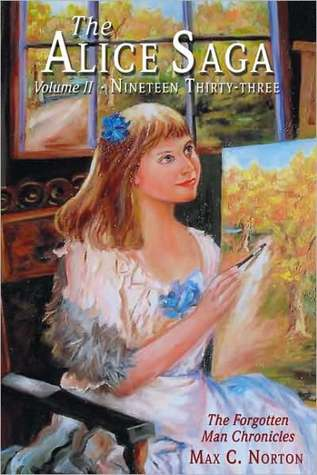 The Alice Saga, Volume II: Nineteen Thirty-three, The Forgotten Man Chronicles