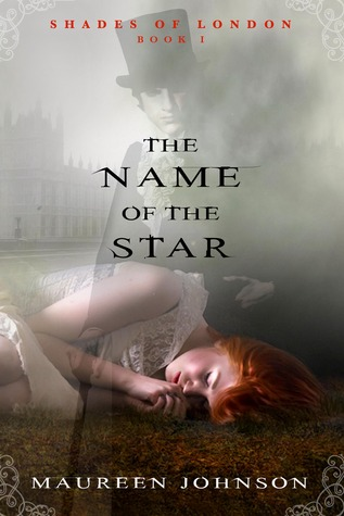 9158009 Early Review: The Name of the Star by Maureen Johnson