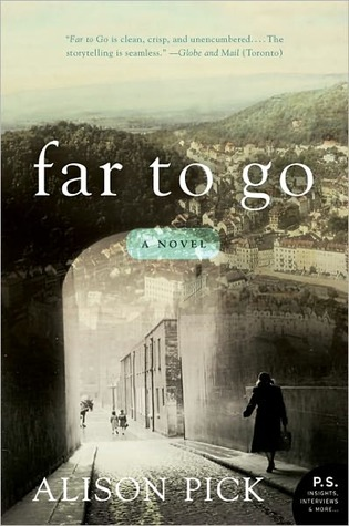 Far to Go: A Novel by Alison Pick