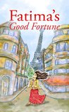 Fatima's Good Fortune: A Novel