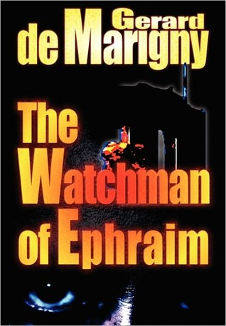 The Watchman of Ephraim by Gerard de Marigny