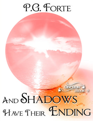 And Shadows Have Their Ending (Oberon, book 9)