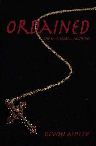 Ordained (The Immortal Archives, #1)