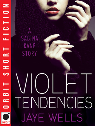 Review: Violet Tendencies by: Jaye Wells