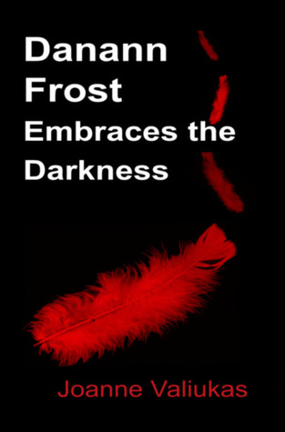Danann Frost Embraces the Darkness Book Cover