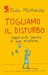 Togliamo il disturbo